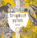 Texitura no. 63 The Tropical Print Book